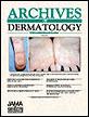 Archives of Dermatology - JAMA Dermatology