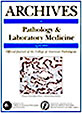 Archives of Pathology & Laboratory Medicine