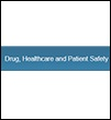 Drug, Healthcare and Patient Safety
