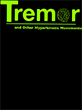 Tremor and Other Hyperkinetic Movements